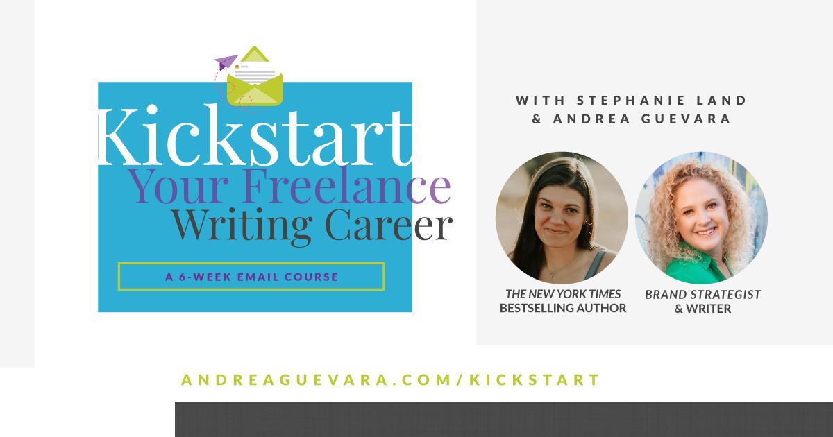 Kickstart Your Freelance Writing Career online course - Stephanie Land and Andrea Guevara